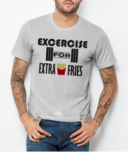Exercise for Extra Fries!