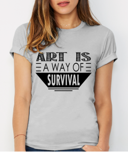 ART IS A WAY OF SURVIVAL TEE